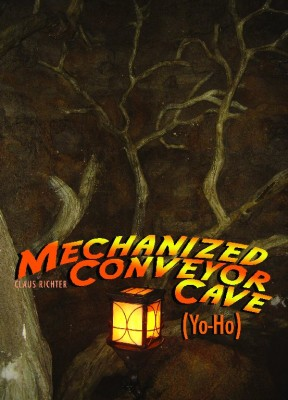 Claus Richter - Mechanized Conveyor Cave (Yo-Ho)
